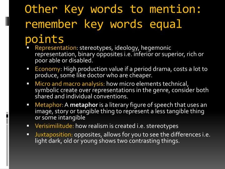 Other Key words to mention: remember key words equal points
