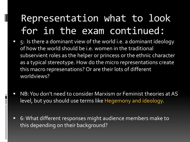 Representation what to look for in the exam continued: