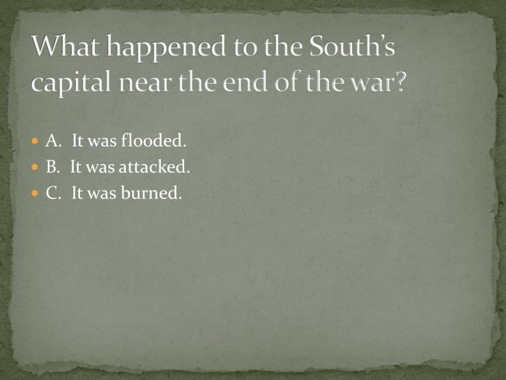 What happened to the South's capital near the end of the war?
