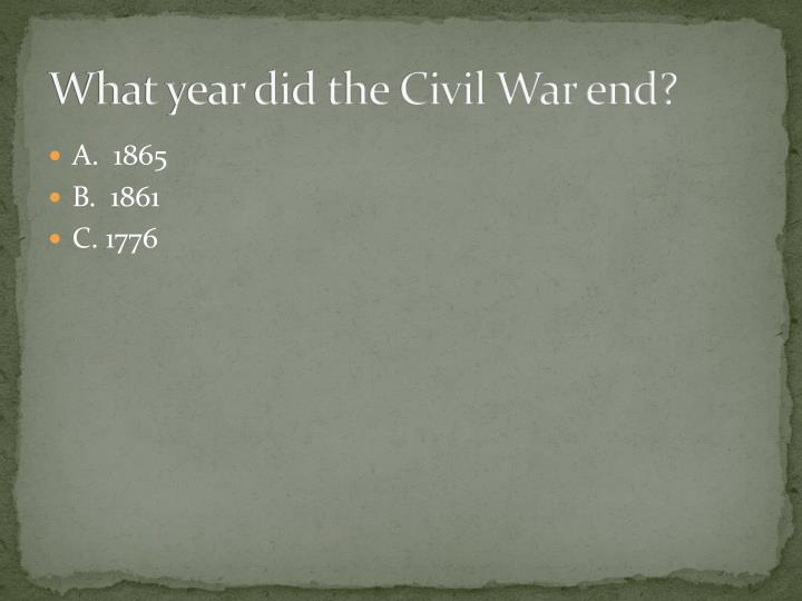 What year did the Civil War end?