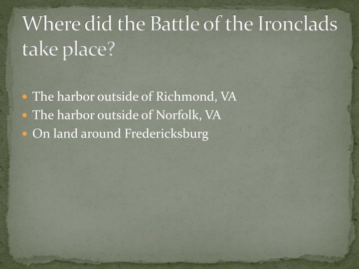 Where did the Battle of the Ironclads take place?