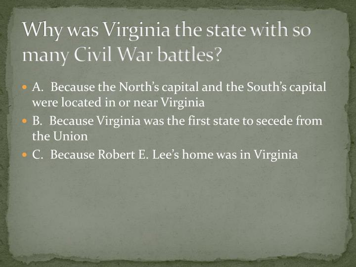 Why was Virginia the state with so many Civil War battles?