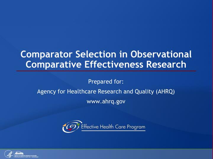 comparator selection in observational comparative effectiveness research n.