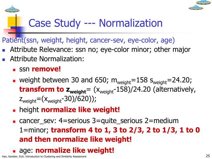 Case Study --- Normalization