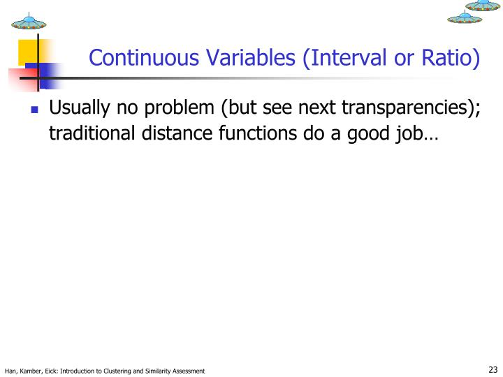 Continuous Variables (Interval or Ratio)