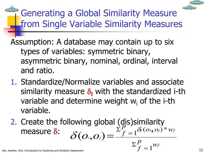 Generating a Global Similarity Measure from Single Variable Similarity Measures