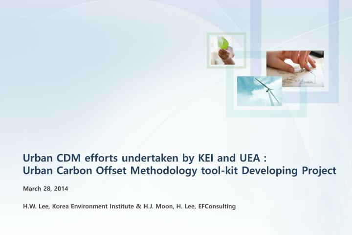 Urban CDM efforts undertaken by KEI and UEA :