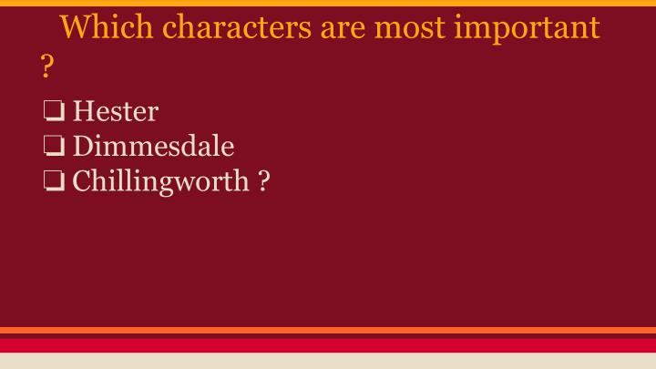 Which characters are most important ?