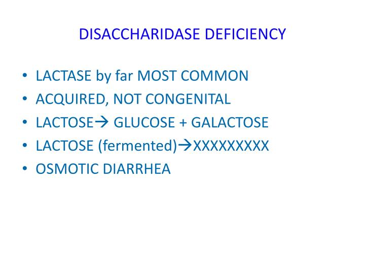 DISACCHARIDASE DEFICIENCY