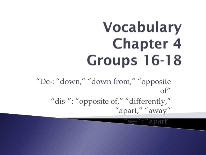 Vocabulary chapter 4 groups 16 18