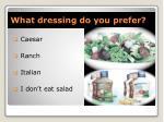 what dressing do you prefer