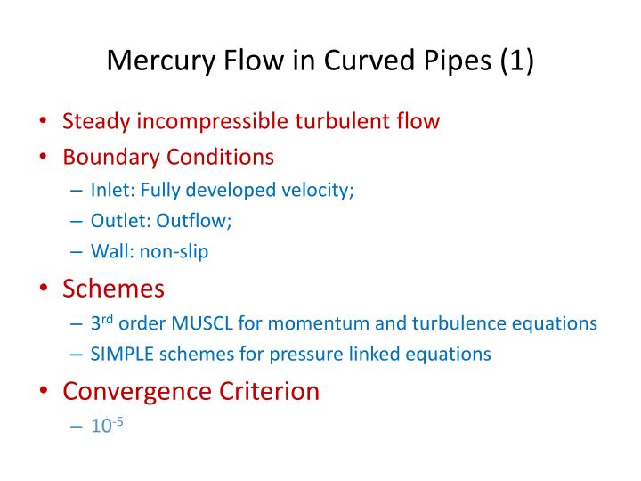 Mercury Flow in Curved Pipes (1)