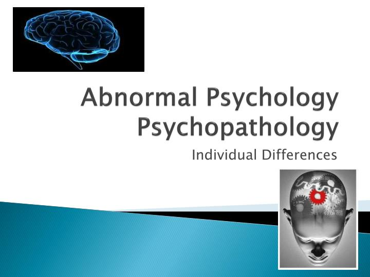 abnormal psychology psychopathology n.