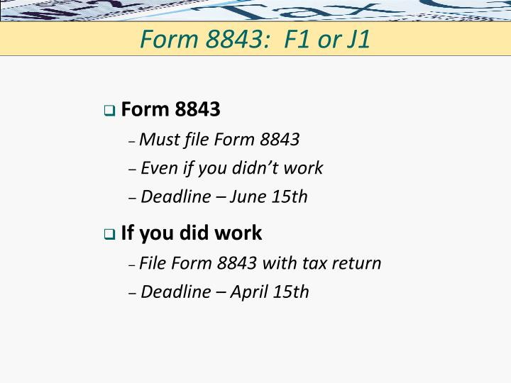 Form 8843:  F1 or J1