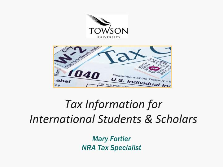 Tax information for international students scholars