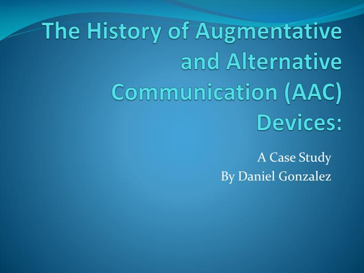 PPT - The History of Augmentative and Alternative