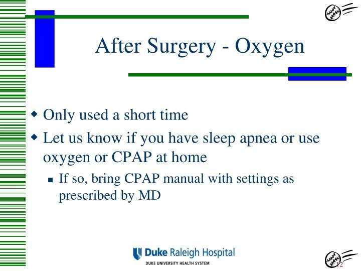 After Surgery - Oxygen