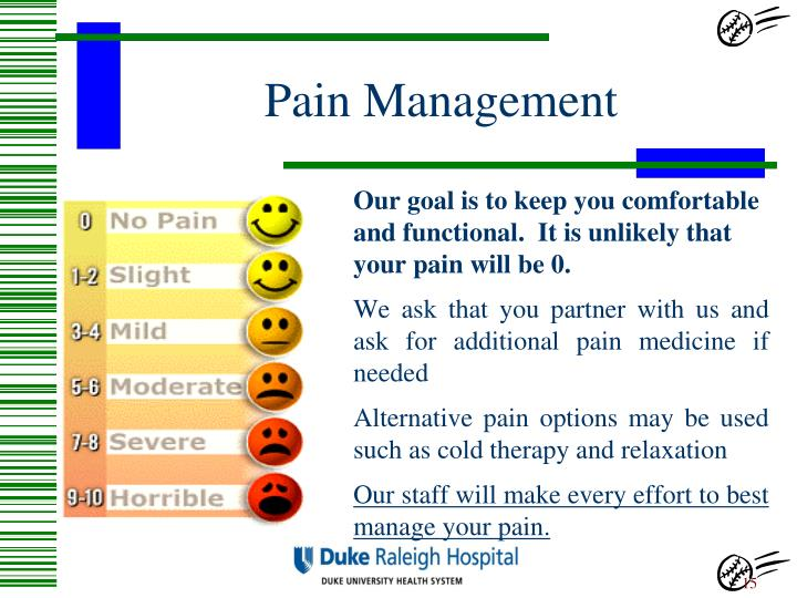 Our goal is to keep you comfortable and functional.  It is unlikely that your pain will be 0.