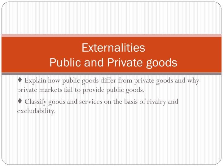 Externalities public and private goods