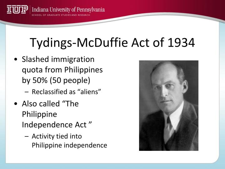tydings mcduffie In this spirit of compromise, congress passed the tydings-mcduffie act which was signed by roosevelt on march 24, 1934 it was adopted by the philippine legislature on may 1, which also passed an act providing for the election of delegates to a constitutional convention.