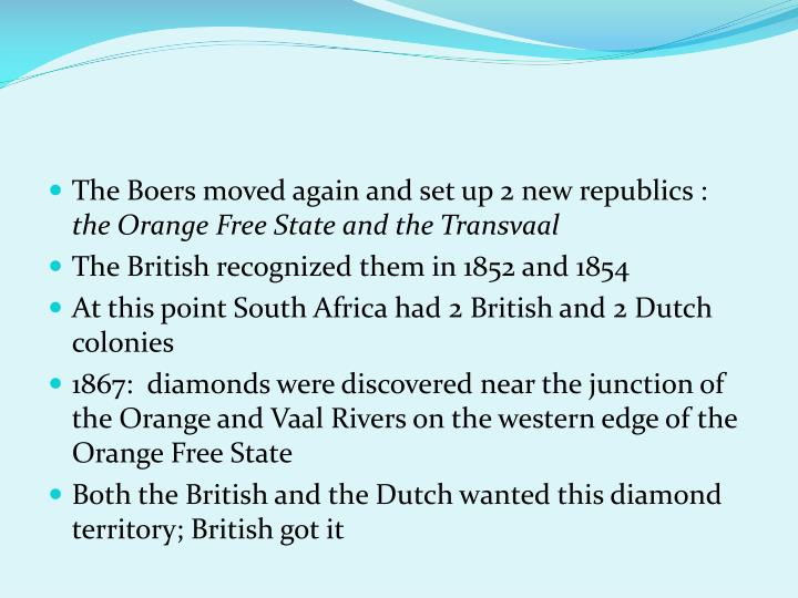 The Boers moved again and set up 2 new republics :