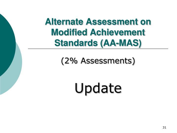 Alternate Assessment on Modified Achievement Standards (AA-MAS)