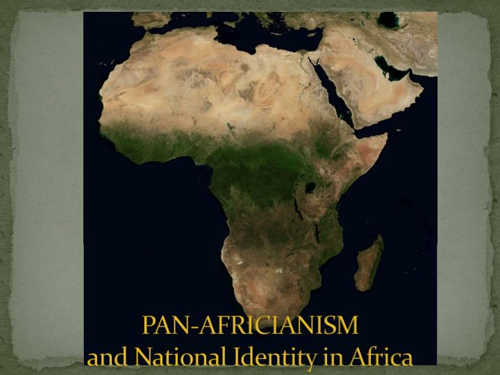 pan africianism and national identity in africa n.