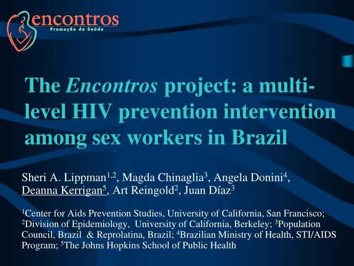 the encontros project a multi level hiv prevention intervention among sex workers in brazil n.