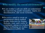 why modify the social environment