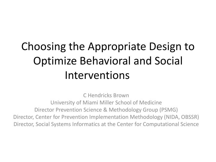 choosing the appropriate design to optimize behavioral and social interventions n.