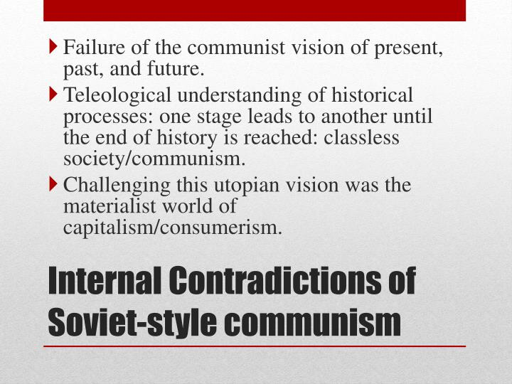 Failure of the communist vision of present, past, and future.