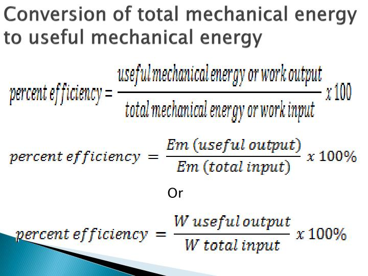 Conversion of total mechanical energy to useful mechanical energy