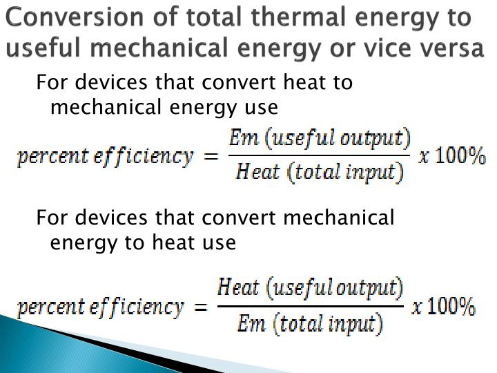 Conversion of total thermal energy to useful mechanical energy or vice versa