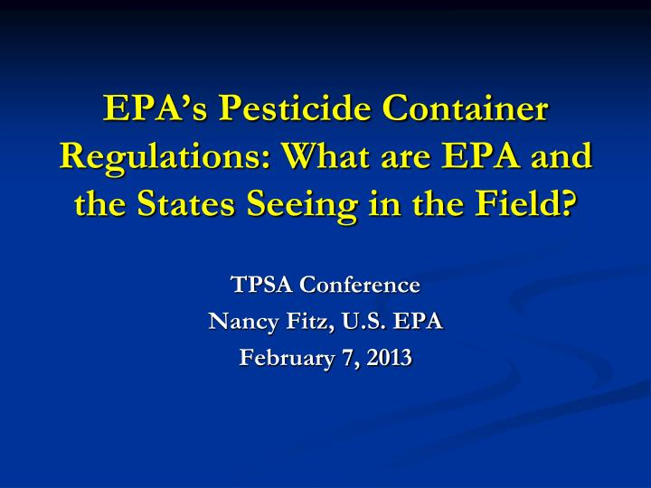 epa s pesticide container regulations what are epa and the states seeing in the field n.