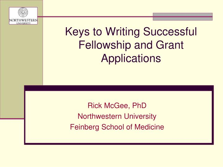 keys to writing successful fellowship and grant applications n.