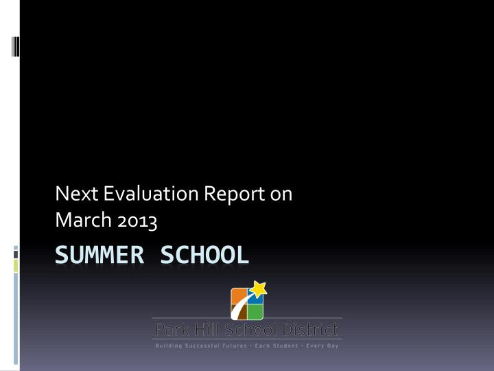 Next Evaluation Report on