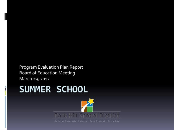 Program evaluation plan report board of education meeting march 29 2012