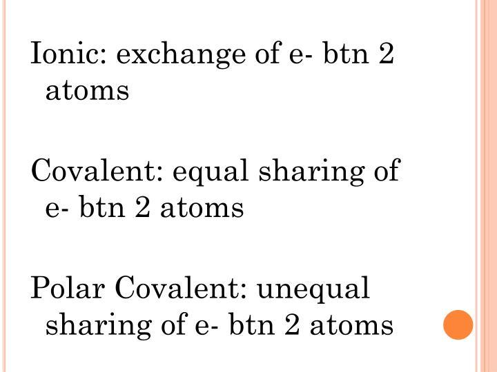 Ionic: exchange of e-