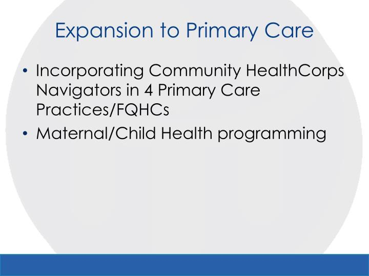 Expansion to Primary Care
