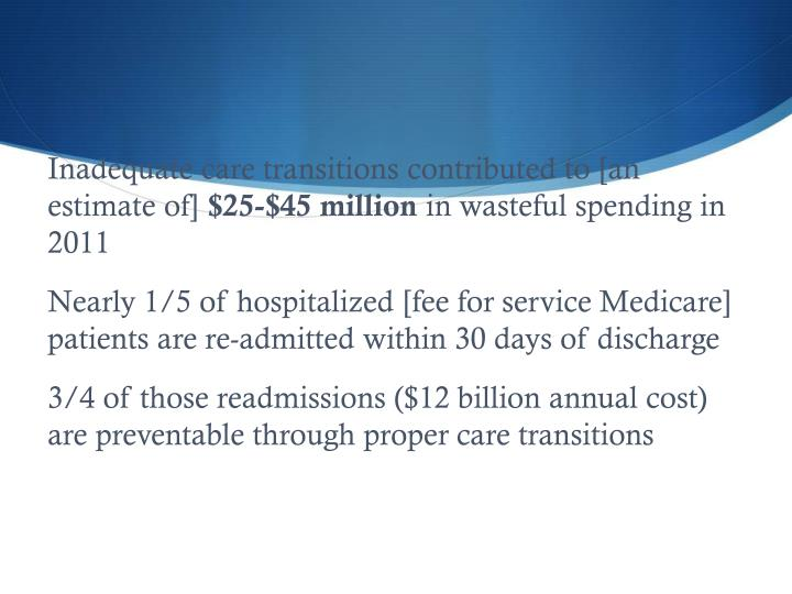 Inadequate care transitions contributed to [an estimate of]