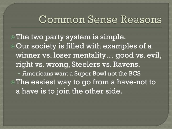 Common Sense Reasons