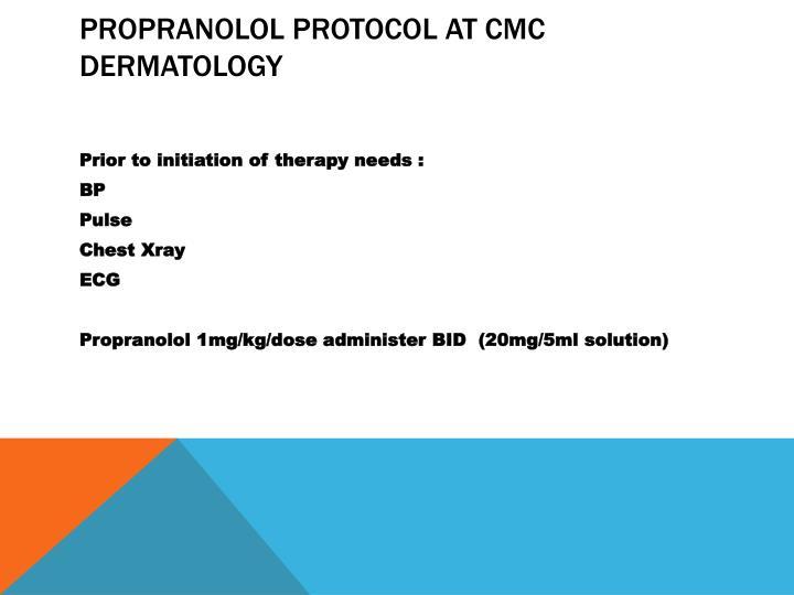 Propranolol Protocol at CMC Dermatology