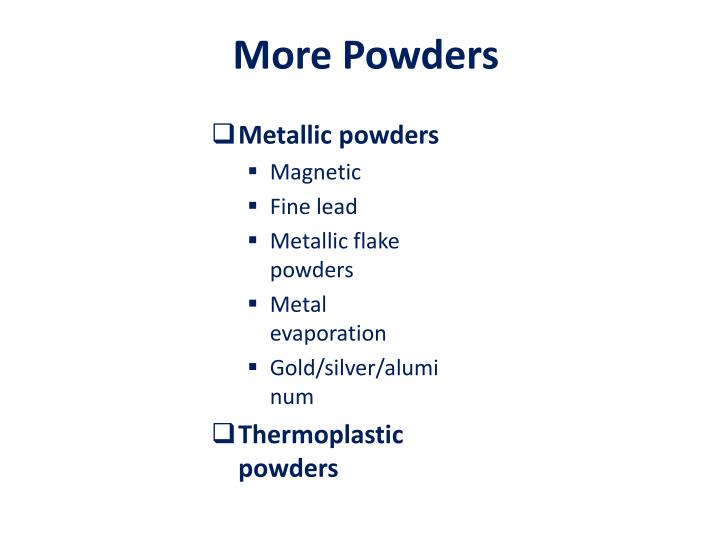 More Powders