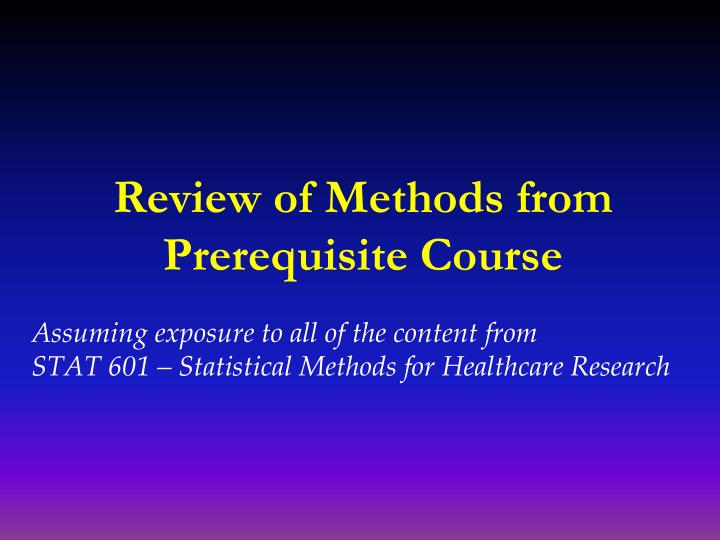 review of methods from prerequisite course n.