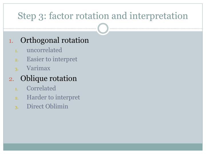 Step 3: factor rotation and interpretation