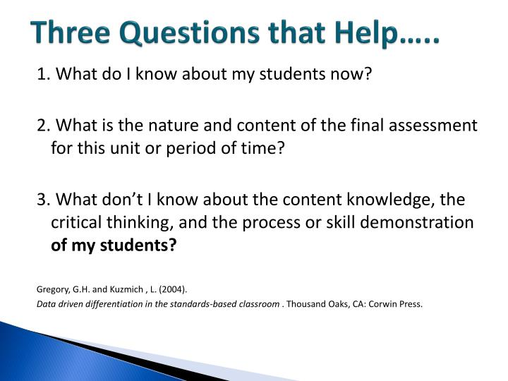 Three Questions that Help…..