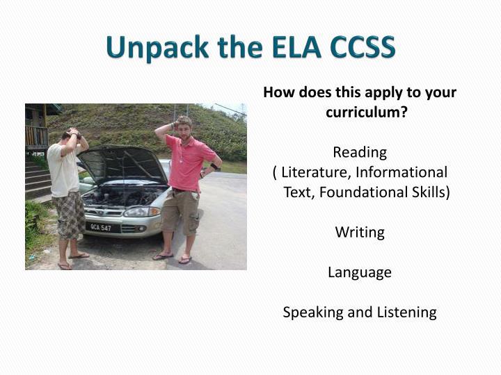 Unpack the ELA CCSS