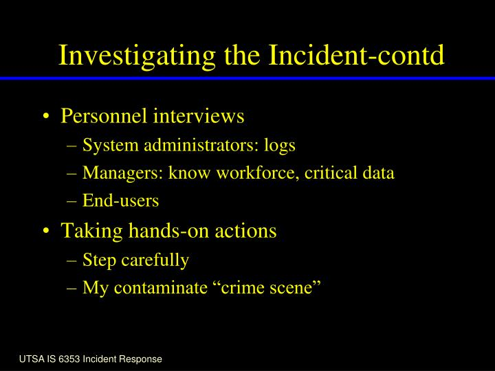 Investigating the Incident-contd