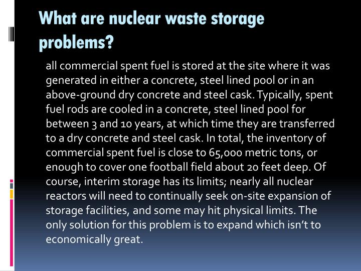 What are nuclear waste storage problems?