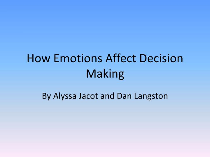 how emotions affect decision making n.